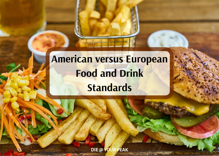 American versus European Food and Drink Standards