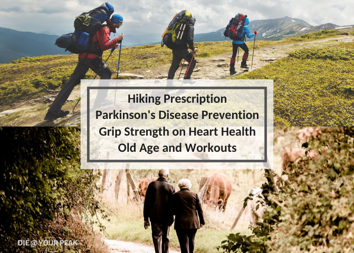Hiking Prescription, Parkinson's Disease Prevention, Grip Strength on Heart Health, Old Age, and Workouts