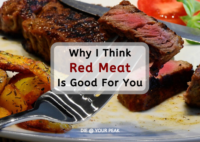 Why I Think Red Meat Is Good For You